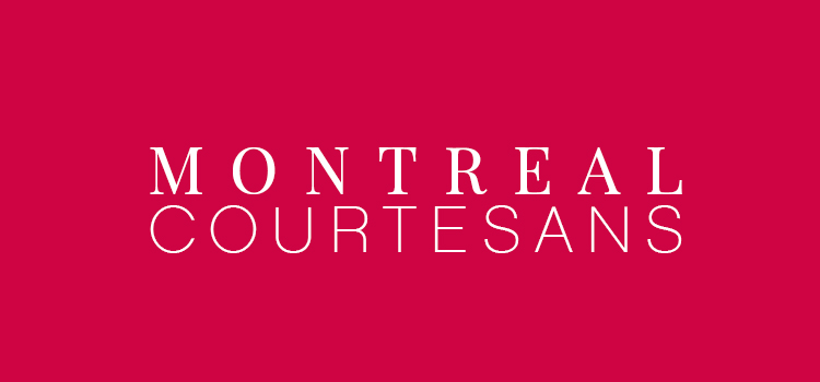 Montreal courtesans blog upscale escorts